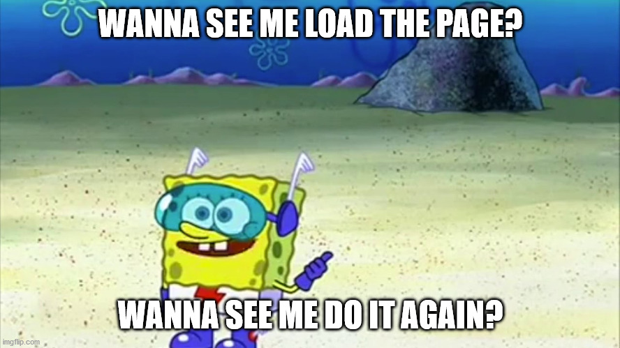 """Spongebob Squarepants in a Flash costume saying """"Wanna see me load the page? Wanna see me do it again?"""""""
