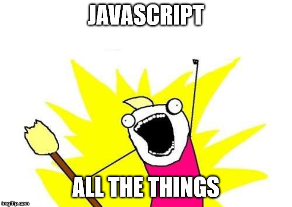 Javascript all the things